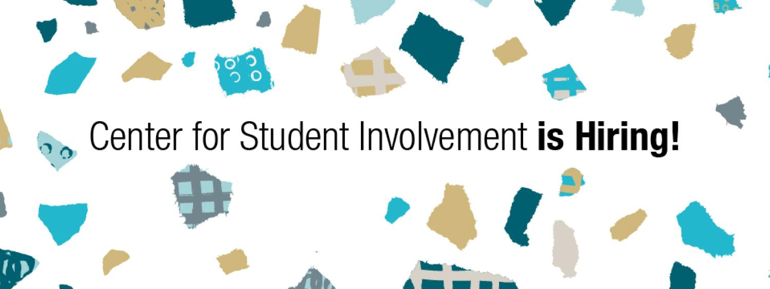 The Center for Student Involvement is now hiring students