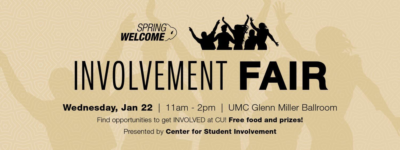 Involvedment Fair Wedensday January 22 11 a m to 2 p m in the U M C Glenn Miller Ballroom