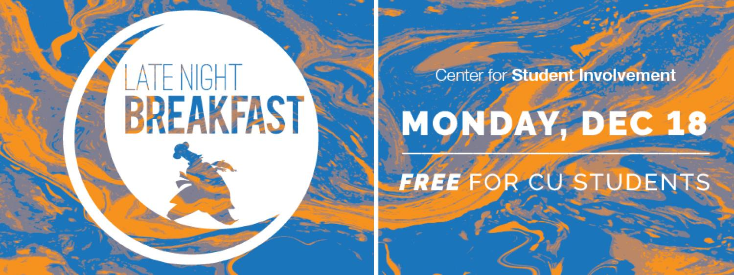 Late Night Breakfast, Monday December 18 Free for CU Students