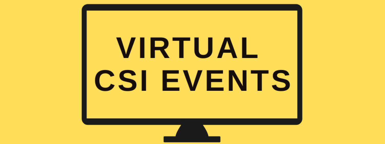 Check out C S I's Virtual Events