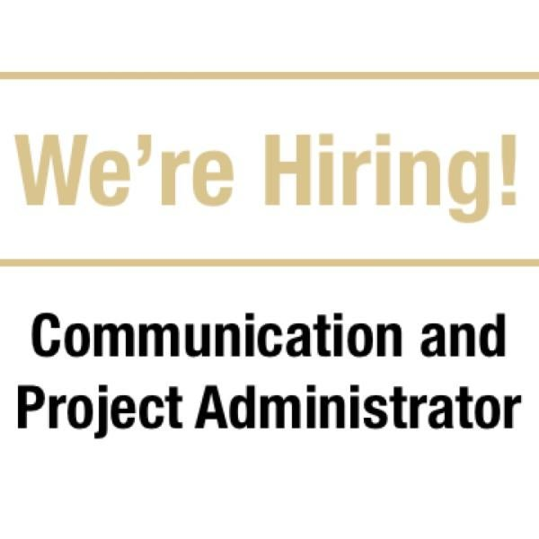 We're hiring! Communication and Project Administrator