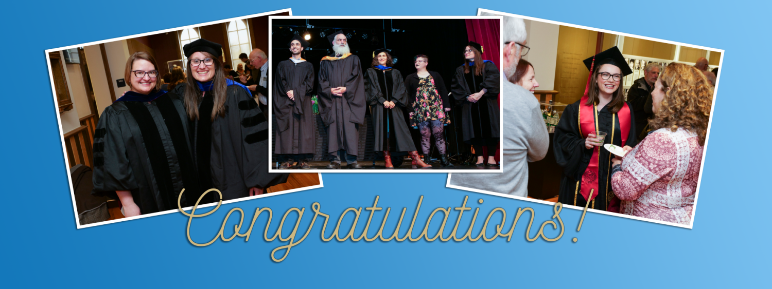 """2019 Graduation Banner. """"Congratulations!"""" in the middle in gold. Left photo features Prof Beverly Weber and a PhD graduate. Middle photo is all graduate students who graduated in 2019. Right photo is an undergraduate in conversation with their family."""