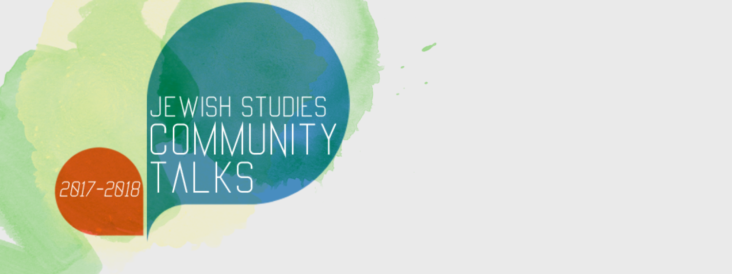 Jewish Studies Community Talks 2017-2018