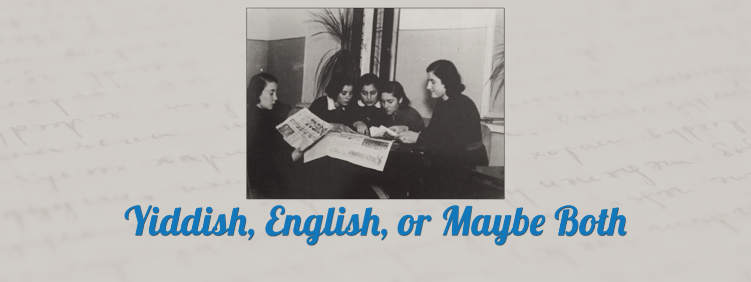 "In the center is a photo of a group of four young girls (left) reading a newspaper with an older woman (right). Below in blue letters it reads, ""Yiddish, English, or Maybe Both."""
