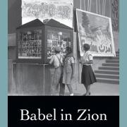 Babel in Zion by Prof. Liora Halperin
