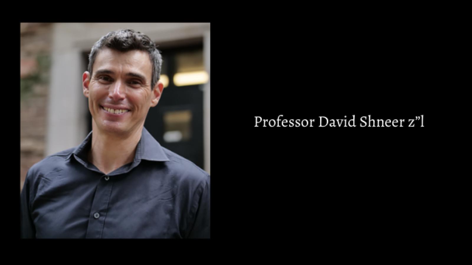 "Professor David Shneer z""l"