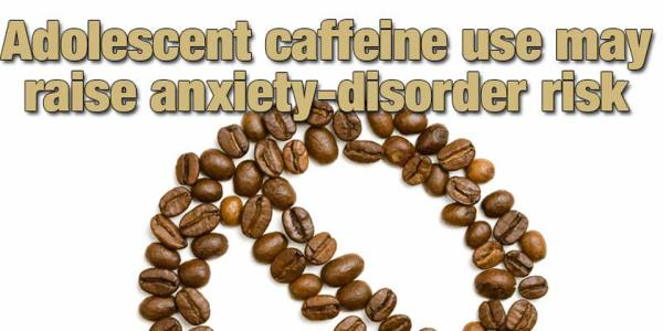 Teen Caffeine Increases Anxiety Risk