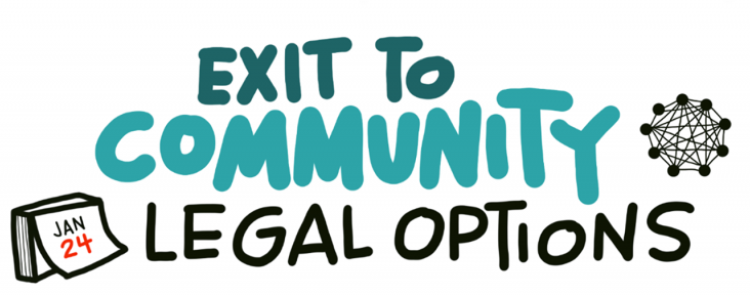 Exit to Community - Legal Options, script by Sita Magnuson of Dpict.