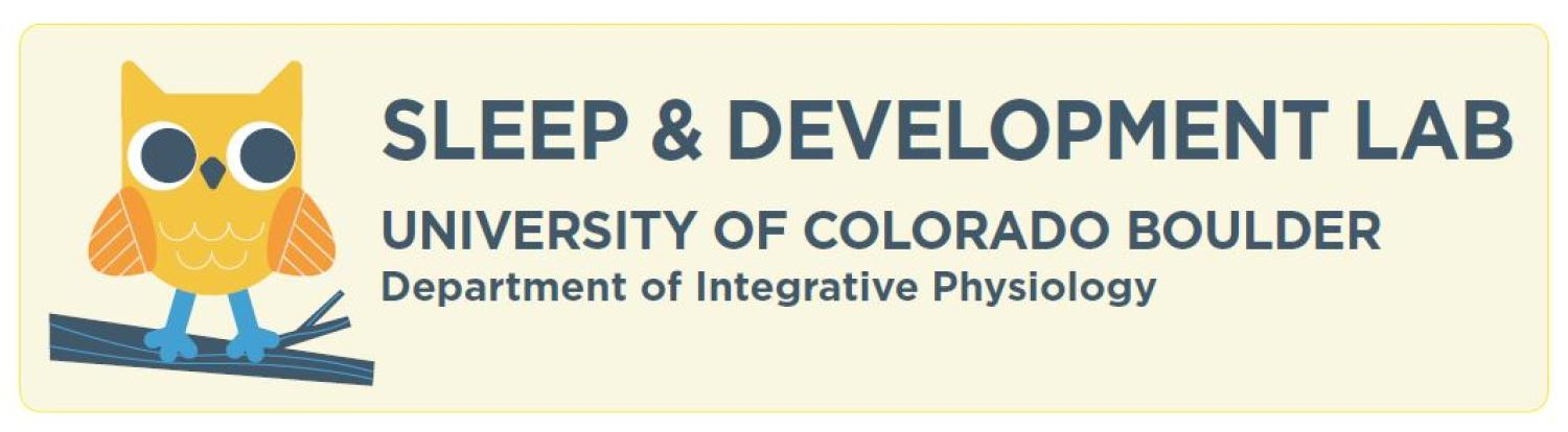 Sleep & Development Lab University of Colorado Boulder Department of Integrative Physiology