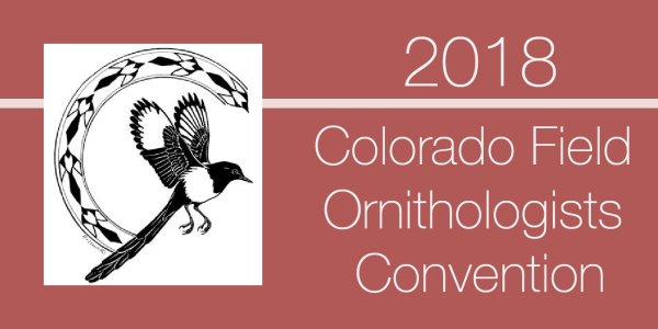 2018 Colorado Field Ornithologists Convention