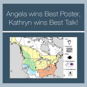 Angela wins best poster, Kathryn wins best talk!