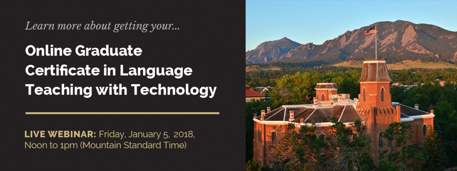 Learn more about getting your Online Graduate Certificate in Language Teaching with Technology. Live webinar January 5, noon mst