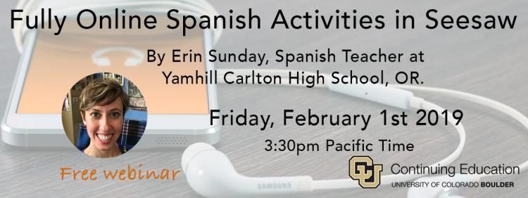 Fully Online Spanish Activities in Seesaw (free webinar) Friday, Feb 1st, 2019 3:30pm Pacific Time (4:30 Mountain, 5:30 Central and 6:30 Eastern)