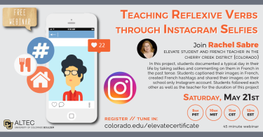 Teach Reflexive verbs with Instagram Selfies, free webinar Sat May 21st , 2016 10am MST. In this project, students documented a typical day in their life by taking selfies and commenting on them in French in the past tense. Students captioned their images in French, created French hashtags and shared their  images on their school only Instagram account.
