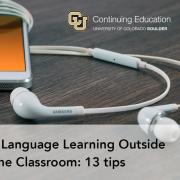 iPhone with earbuds attached: Extending Language Learning Outside of the Classroom: 13 tips