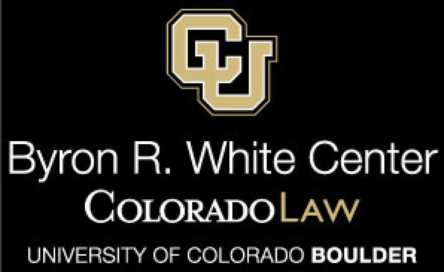 Byron R. White Center ColoradoLaw University of Colorado Boulder