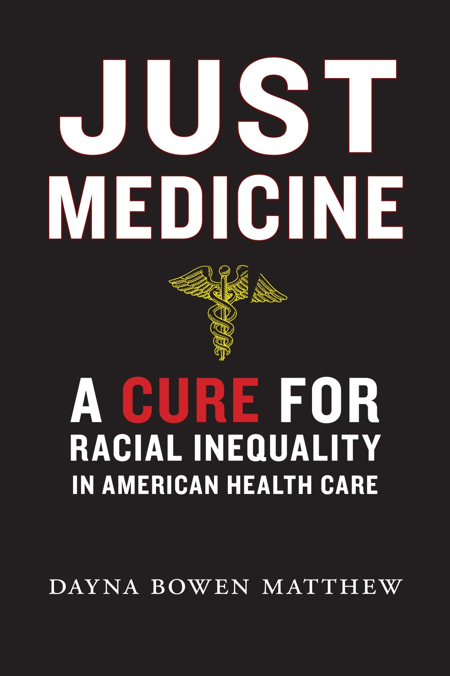 Just Medicine: A Cure for Racial Inequity in American Health Care