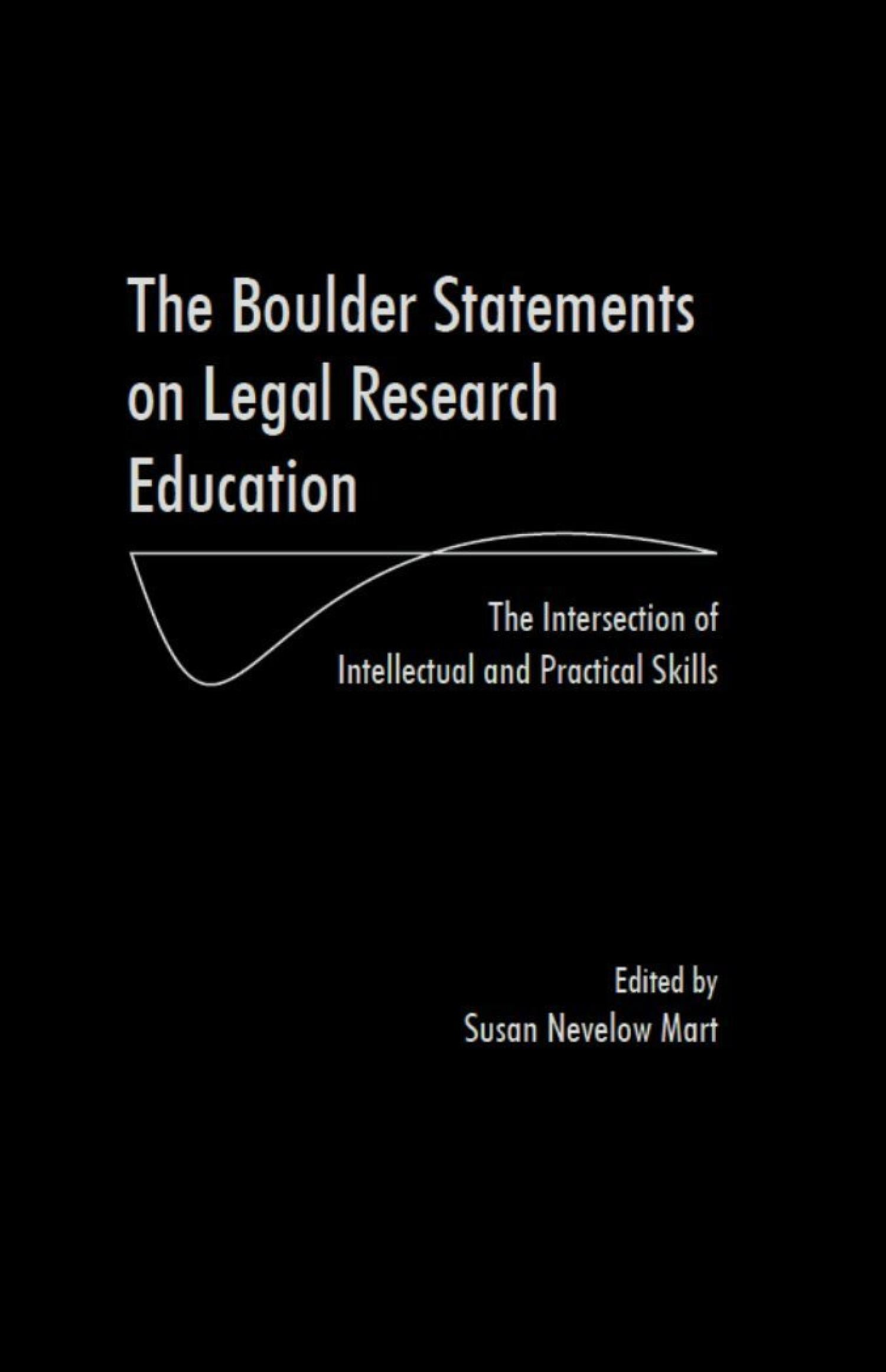 The Boulder Statements on Legal Research Education: The Intersection of Intellectual and Practical Skills