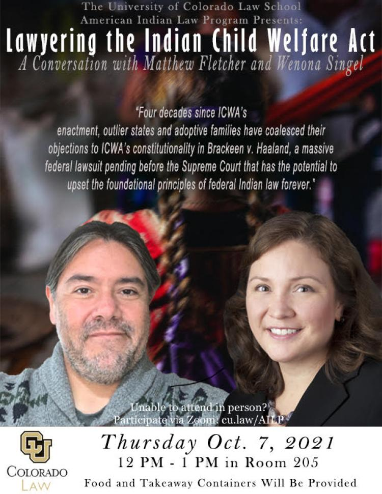 A conversation with Matthew Fletcher and Wenona Singel on 10/07/2021 from 12:00 PM to 1:00 PM in Room 205. To join via Zoom, visit cu.law/AILP during the listed event time