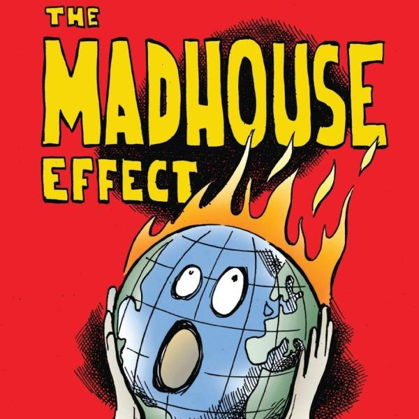 Cover for the Madhouse Effect.