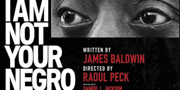 The documentary, I Am Not Your Negro