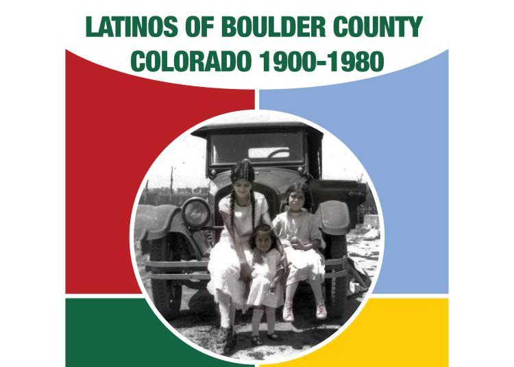 Latinos of Boulder County Colorado 1900-1980