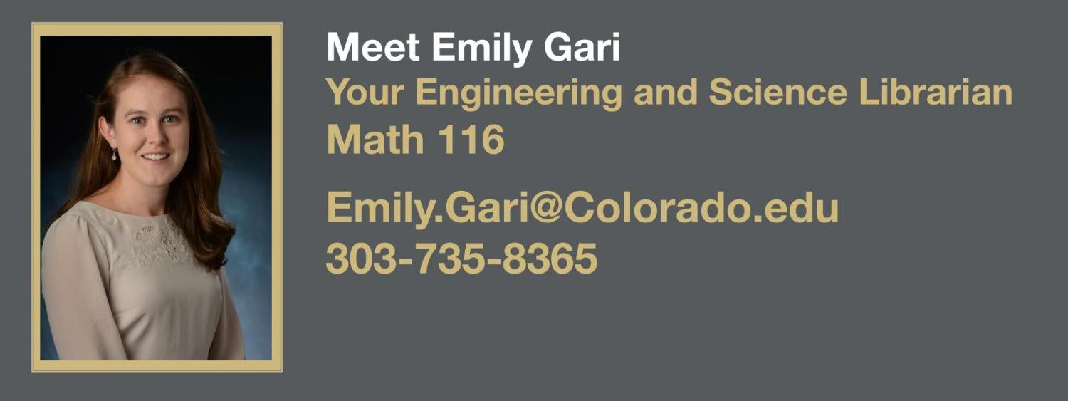 Emily Gari is your science and engineering librarian.