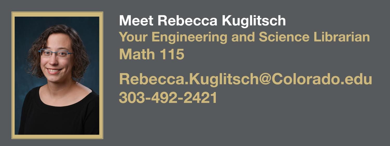 Rebecca Kuglitsch is your science and engineering librarian.