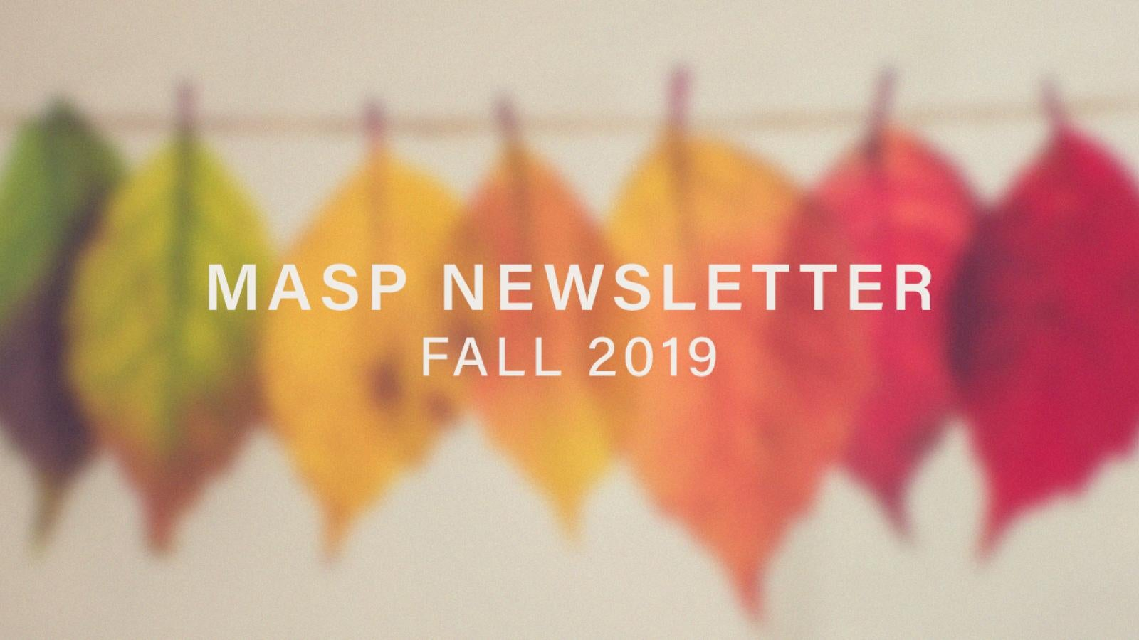 MASP Fall 2019 Newsletter