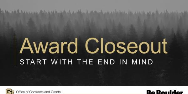Award Closeout: Start with the End in Mind