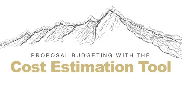 Proposal Budgeting with the Cost Estimation Tool