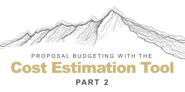Proposal Budgeting with the Cost Estimation Tool Part 2