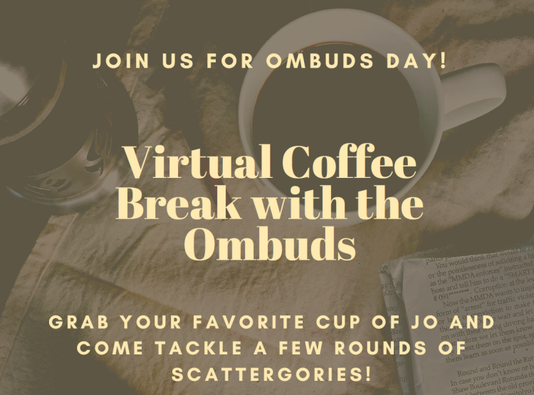 Virtual Coffee Break with the Ombuds Event October 8, 2020 10-11 AM