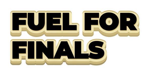 Fuel for finals