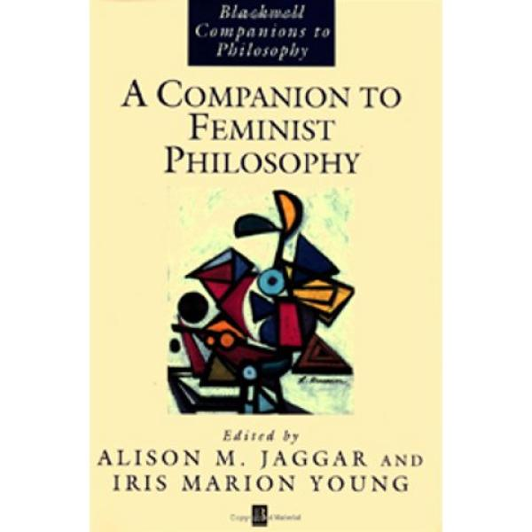 A Companion to Feminist Philosophy