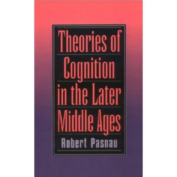 Theories of Cognition in the Later Middle Ages