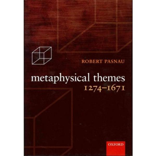 Metaphysical Themes, 1274-1671