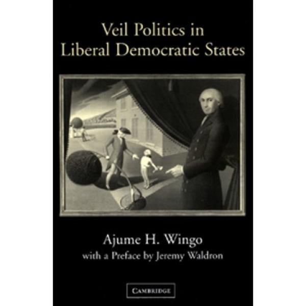 Veil Politics in Liberal Democratic States