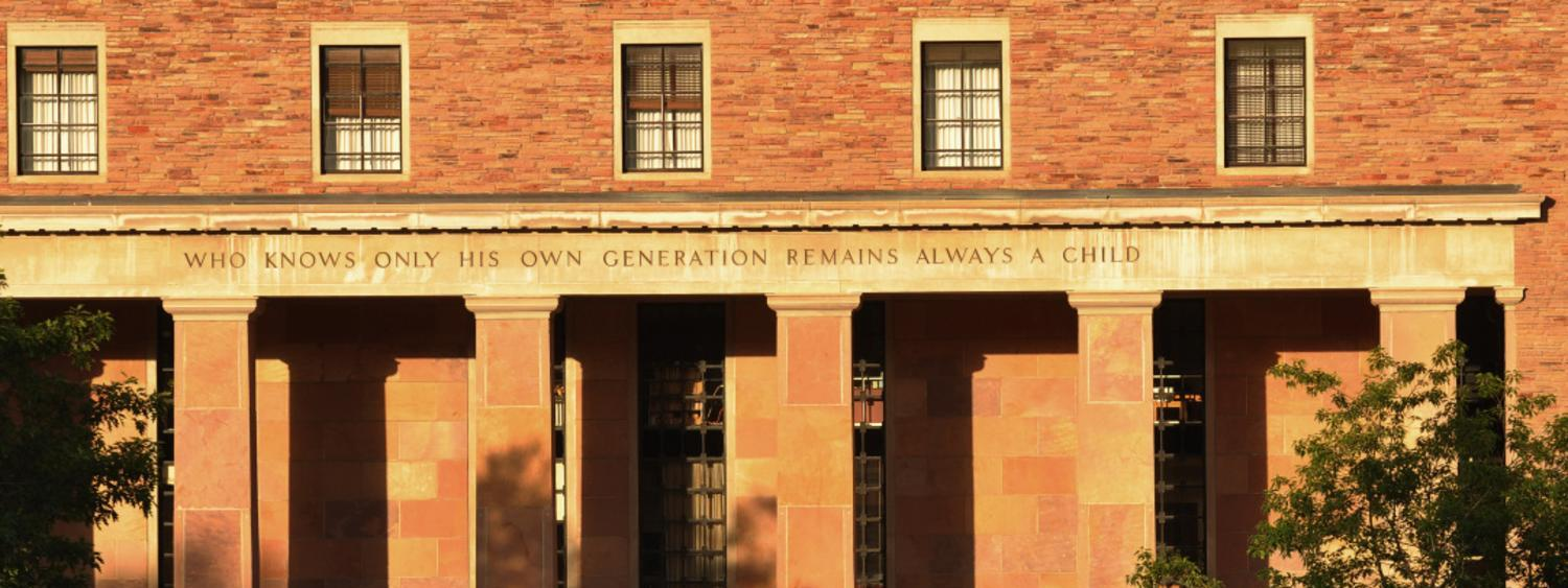 "West entrance of Norlin Library with a quote on the building that reads, ""He who knows only his own generation remains always a child."""