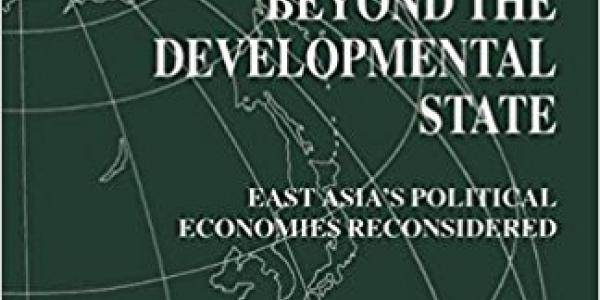 Beyond the Developmental State: East Asia's Political Economies Reconsidered book cover