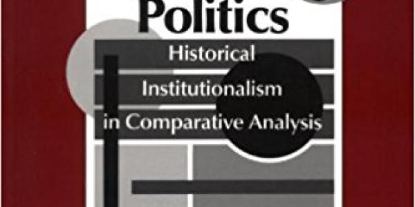 Structuring Politics: Historical Institutionalism in Comparative Analysis book cover
