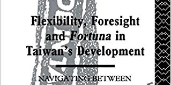 Flexibility, Foresight and Fortuna in Taiwan's Development book cover