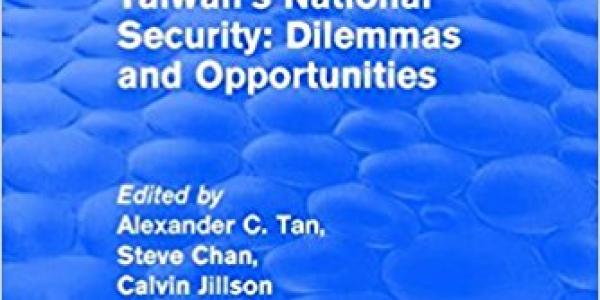 Taiwan's National Security: Dilemmas and Opportunities book cover