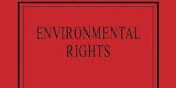 The International Library of Essays on Rights: Environmental Rights book cover