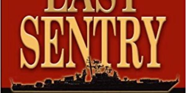 The Last Sentry: The True Story That Inspired The Hunt for Red October book cover