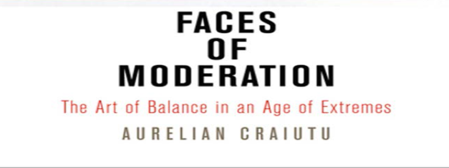 Faces of Moderation - Aurelian Craiutu