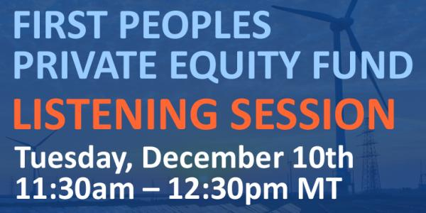 First Peoples Private Equity Fund Listening Session