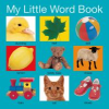 Cover for book My Little Word by Roger Priddy showing photographs of a duck, leaf, ball, lemon, bear, lamp, train, cat, and shoes.