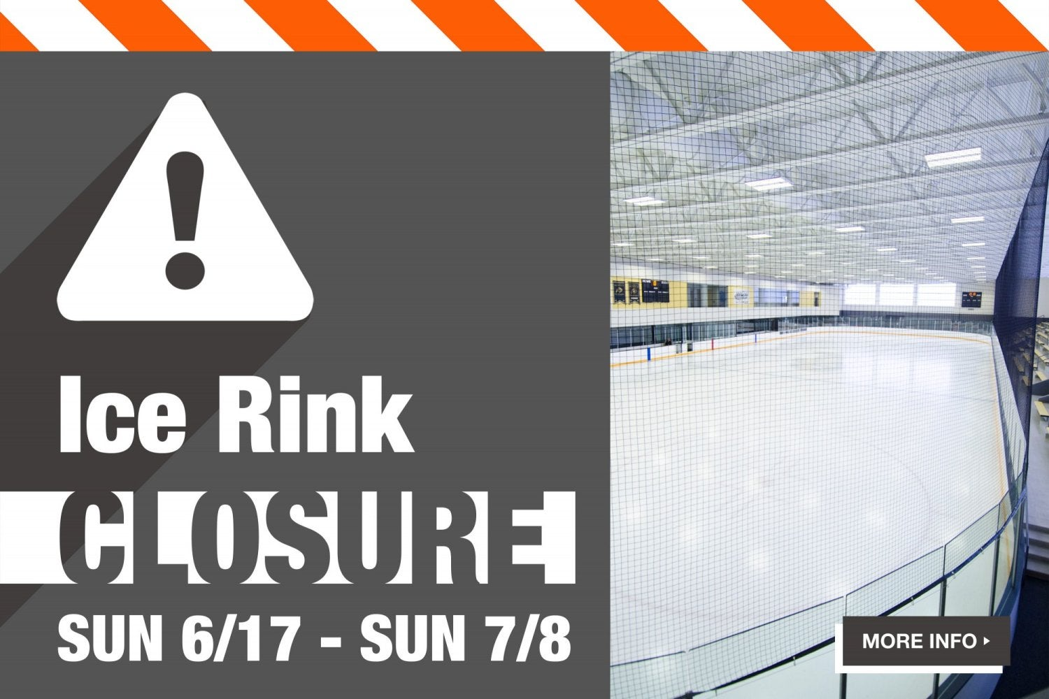 Ice rink closure.  click for more information