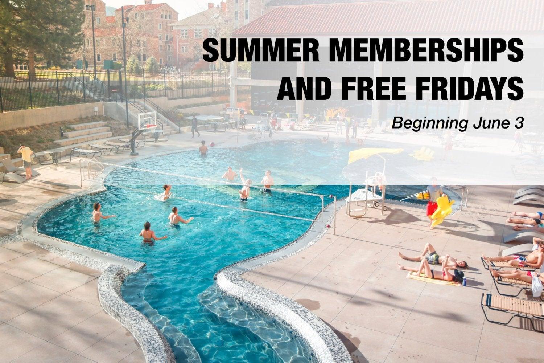 Summer memberships and free fridays